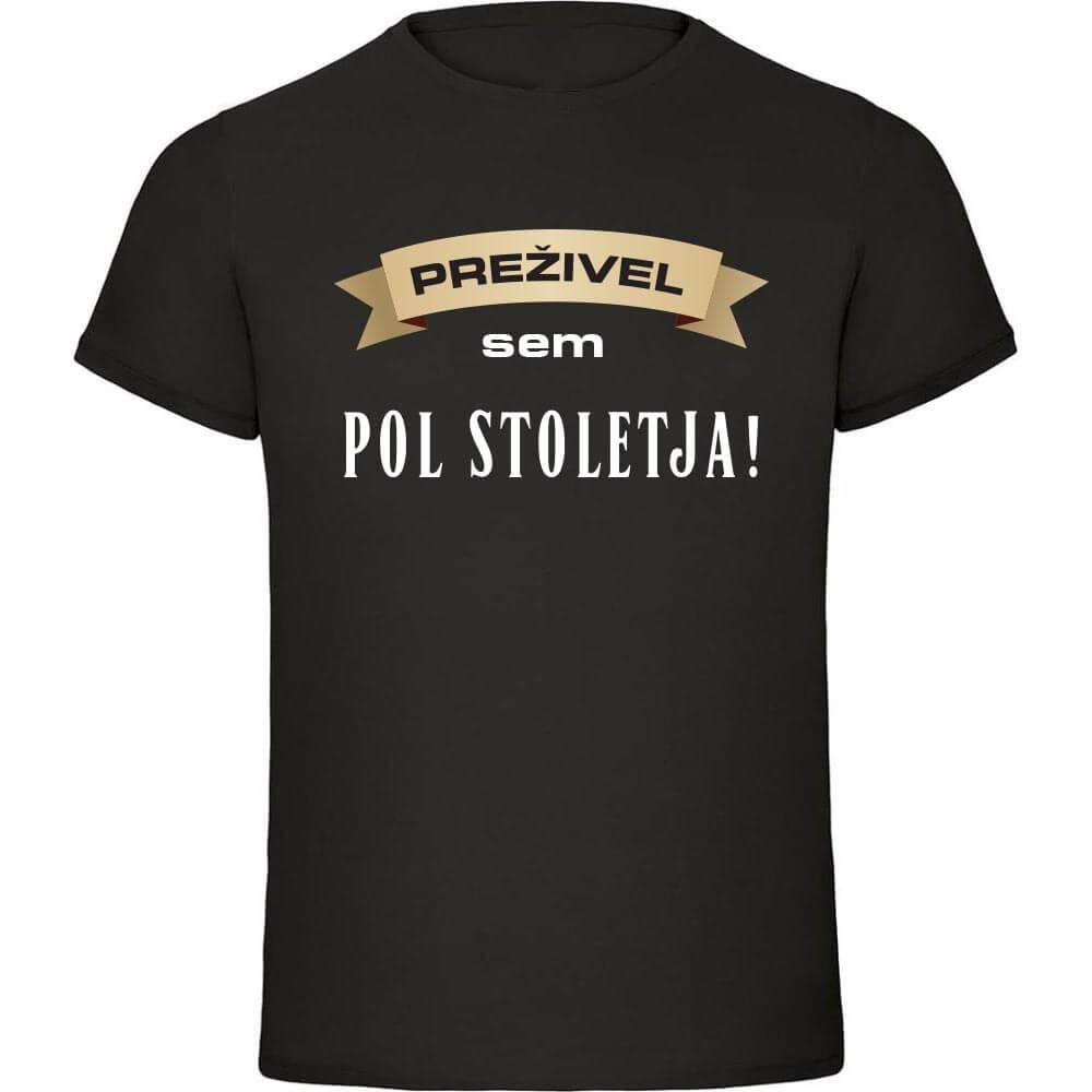 prezivel_pol_stoletja, obletnica, 50, rojstni_dan, majica, praznovanje, darilo, tisk,