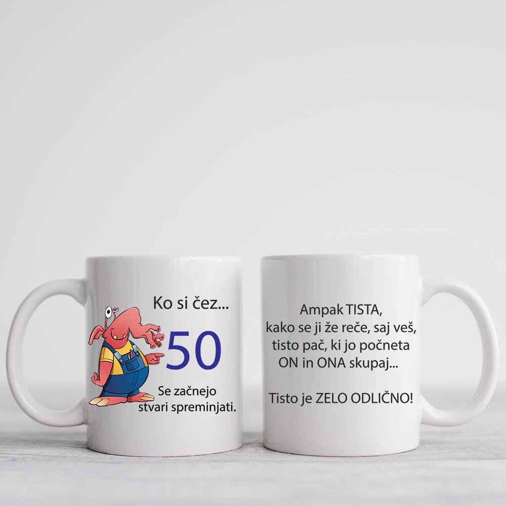 ko_si_čez_50, 50 let, abraham, rojstni dan, darilo_za_rojstni_dan, 50, smesna_skodelica, tisk, keramicna_skodelica