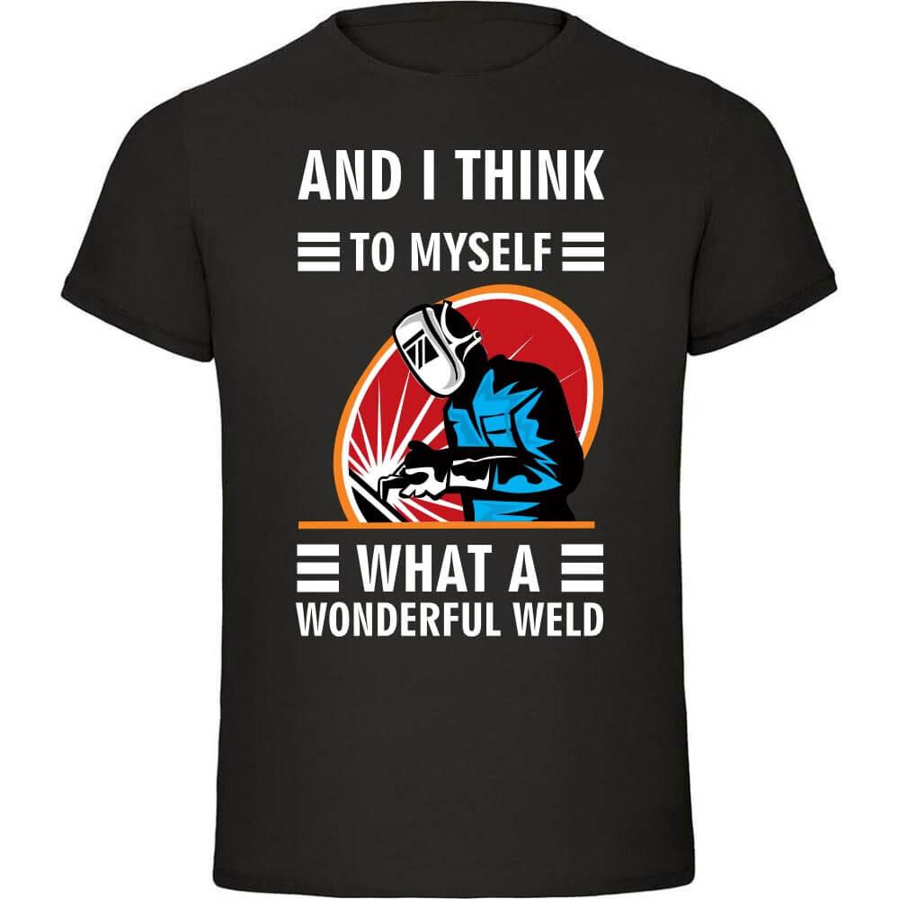what a wonderful weld, majica za daril, rojstni_dan, majica z napisom, po naročilu majica, tisk