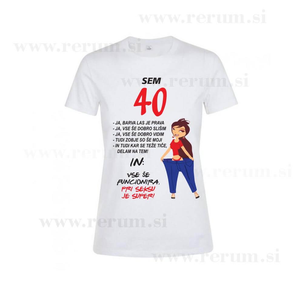 sem 40, 40 let, darilo za 40 let, rojstni_dan, jubilejna, darilo za 40 let, smesna_majica, 40, tisk