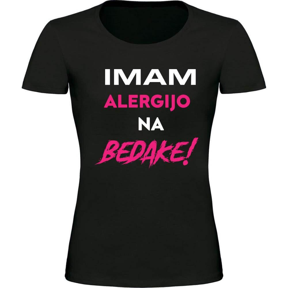imam alergijo na bedake, darilo, tisk, rerum, unikat, tiskana_majica, smesna_majica,