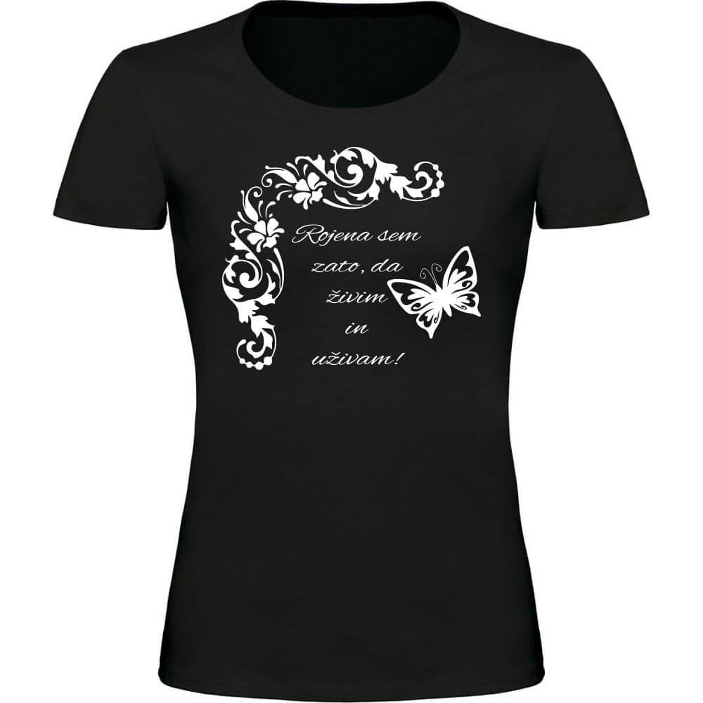 rojena_sem_zato_da_živim, majica_rojena, majica, darilo, tisk, majica_z_mislijo, darilo, rerum, svoboda, sreča