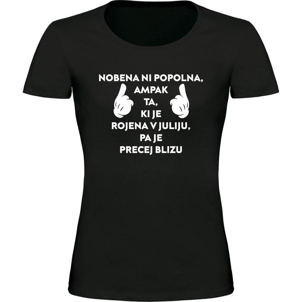 nobena_ni_popolna, rojena v juliju, darilo, rojstni dan, tisk, majica, majica_za_rojstni_dan, rerum