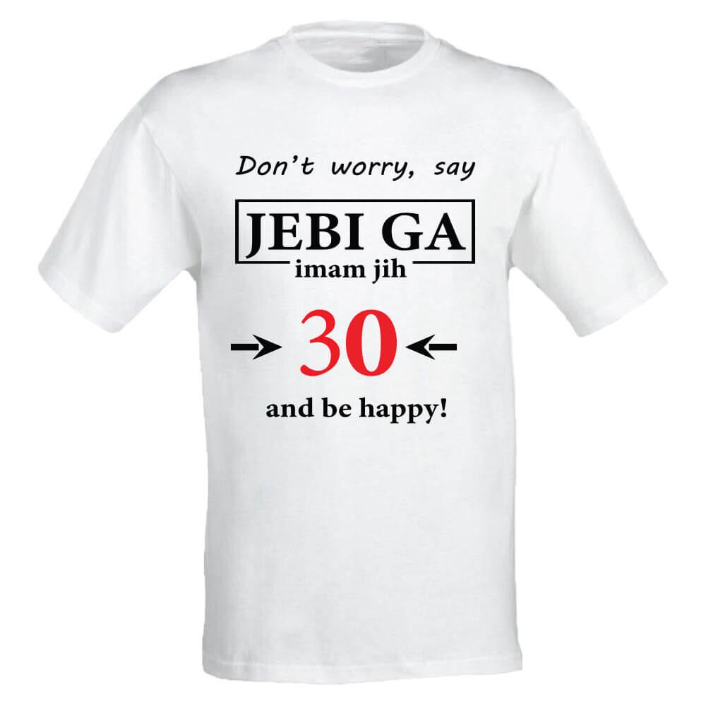 jebi_ga imam jih 30, majica_za_rojstni_dan, darilo_30, 30, darilo, rojstni_dan, zabava_za_rojstni_dan, smesna_majica, tisk, rerum
