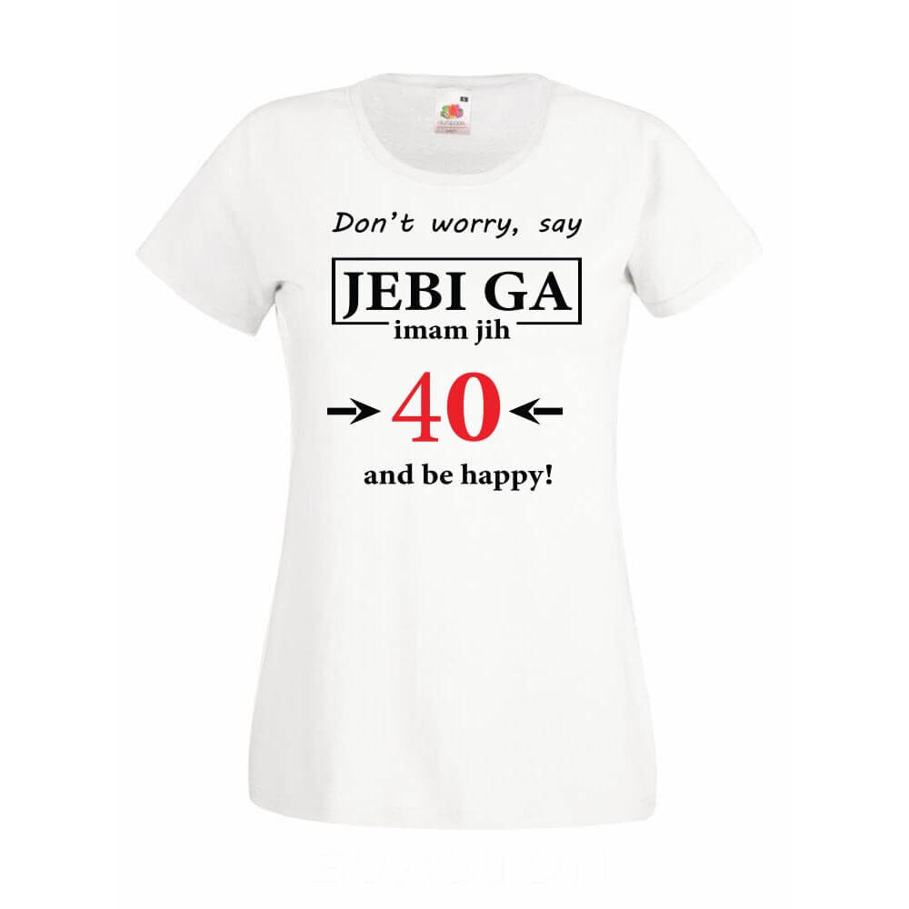 jebi_ga imam jih 40, majica_za_rojstni_dan, darilo_40, 40, darilo, rojstni_dan, zabava_za_rojstni_dan, smesna_majica, tisk, rerum